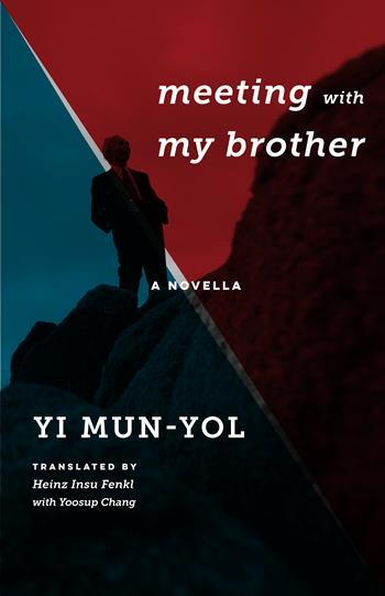 Meeting with My Brother by Yi Mun-yŏl