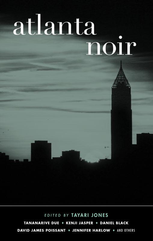 Atlanta Noir ed. by Tayari Jones